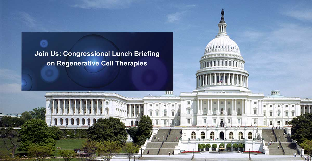 Join Us: Sept 19 Congressional Lunch Briefing on Regenerative Cell Therapies