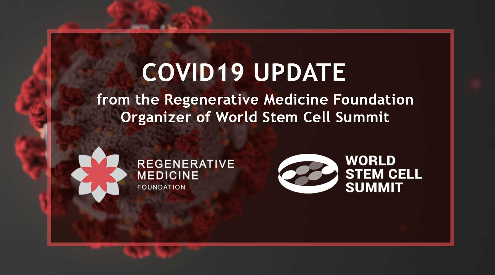 COVID19 Update from the Regenerative Medicine Foundation – Organizer for the World Stem Cell Summit