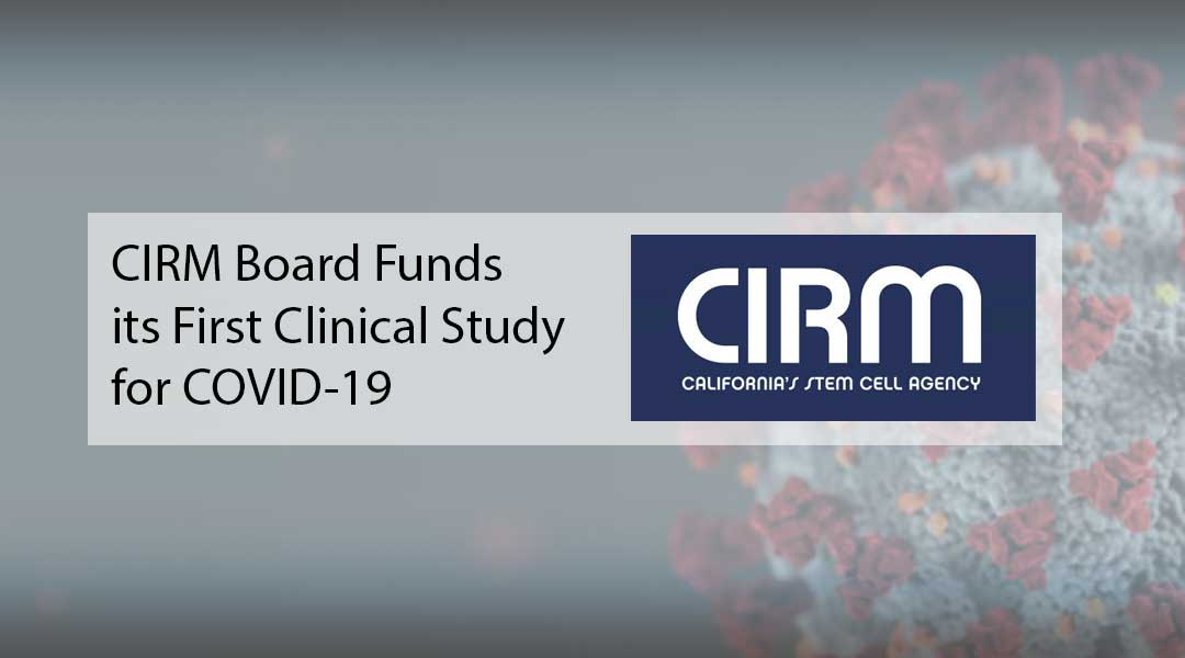 CIRM Board Funds its First Clinical Study for COVID-19