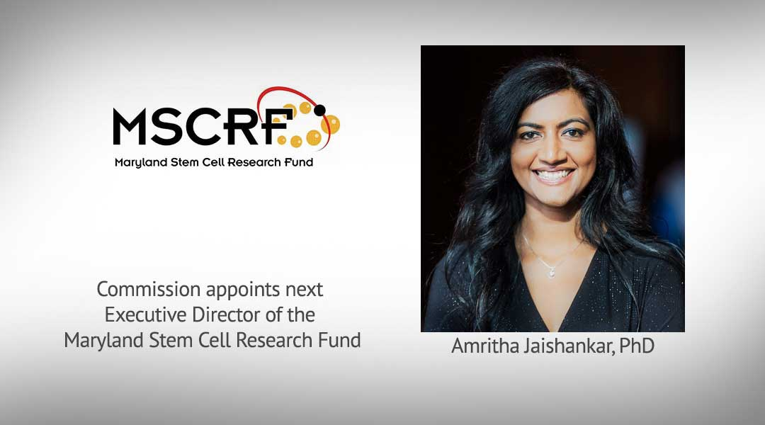 Amritha Jaishankar, Ph.D. Appointed As New Executive Director of Maryland Stem Cell Research Fund