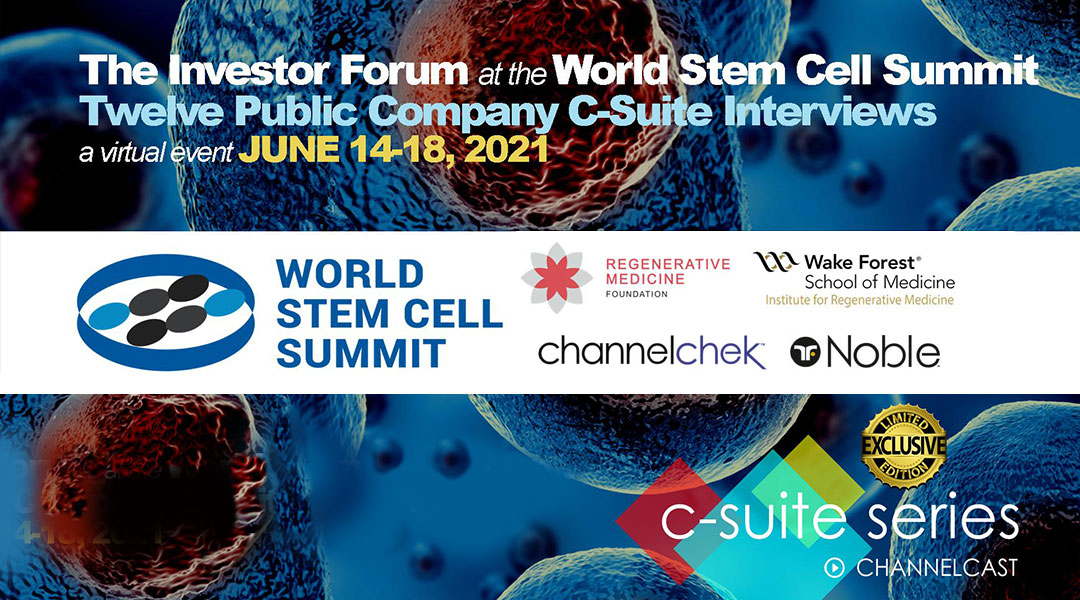 Noble Capital Markets and Channelchek to Host Investor Forum C-Suite Interviews During Prestigious 16th Annual World Stem Cell Summit